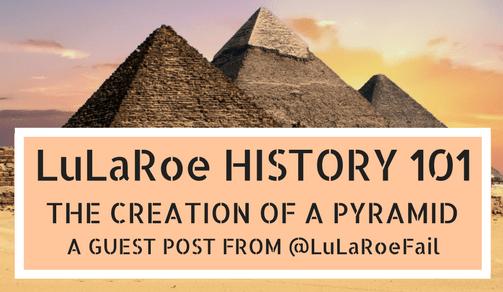 LuLaRoe History 101 – Creation of a Pyramid – The Anti-MLM
